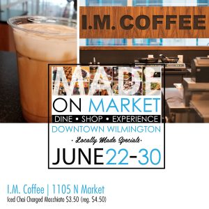 I.M. Coffee specials for Made on Market the week of June 22nd to June 30th!